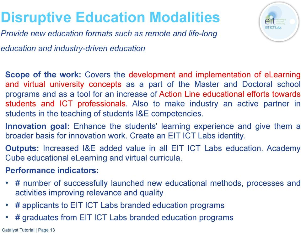 Also to make industry an active partner in students in the teaching of students I&E competencies.