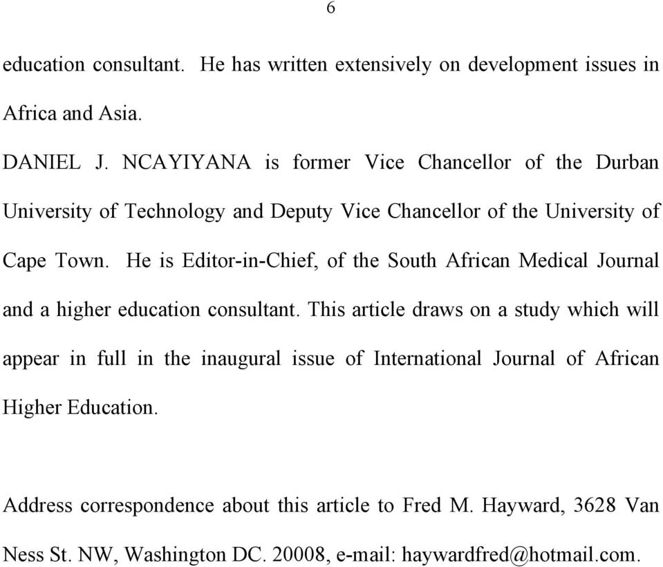 He is Editor-in-Chief, of the South African Medical Journal and a higher education consultant.
