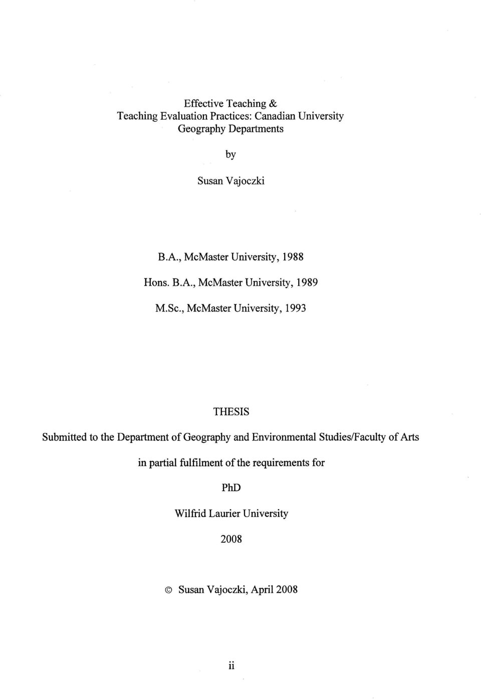 Sc, McMaster University, 1993 THESIS Submitted to the Department of Geography and Environmental