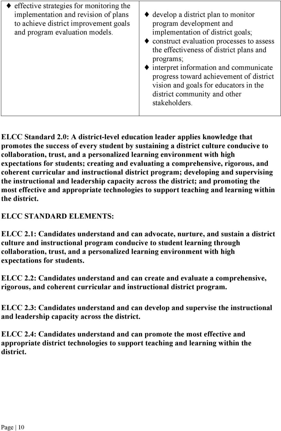information and communicate progress toward achievement of district vision and goals for educators in the district community and other stakeholders. ELCC Standard 2.