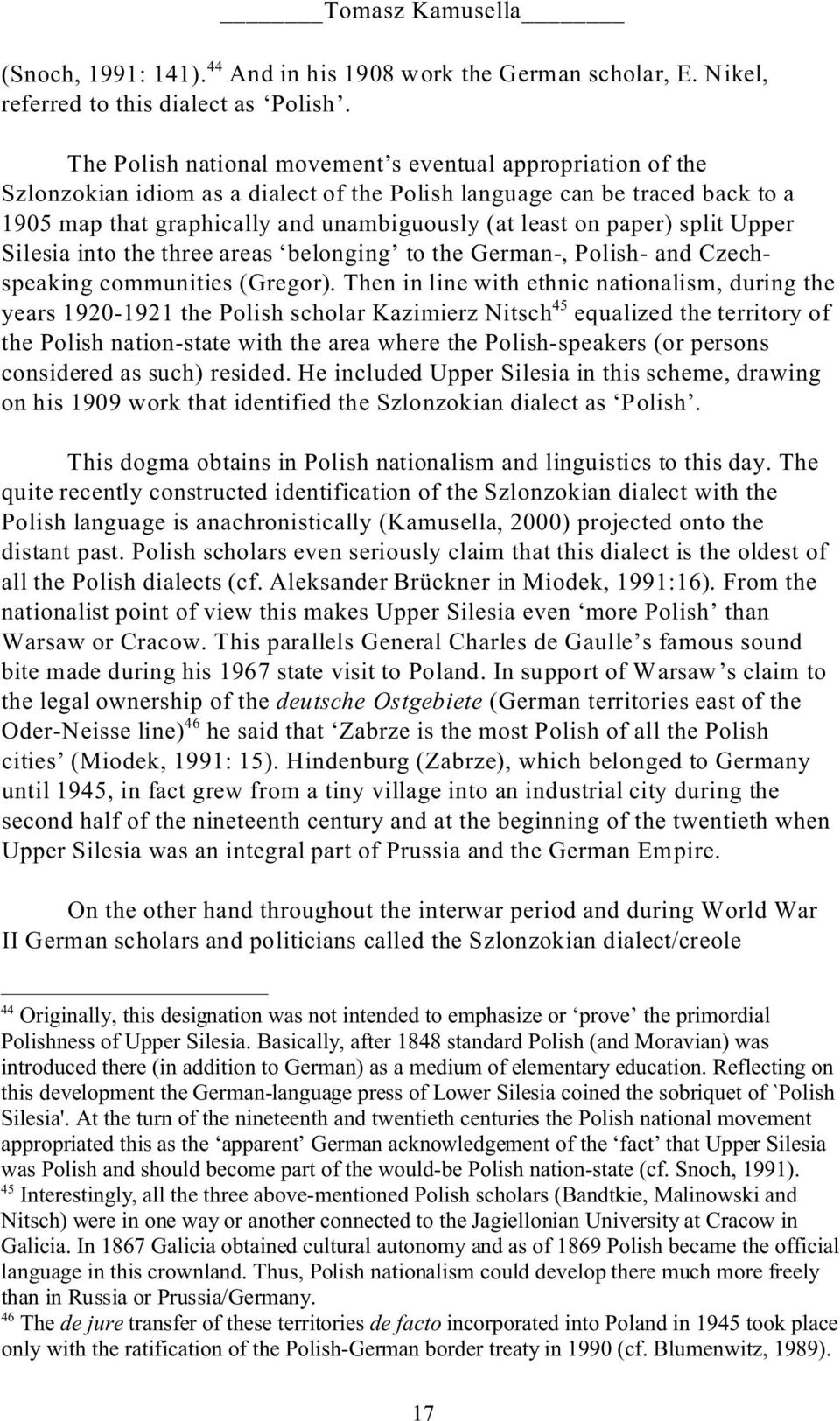 paper) split Upper Silesia into the three areas belonging to the German-, Polish- and Czechspeaking communities (Gregor).