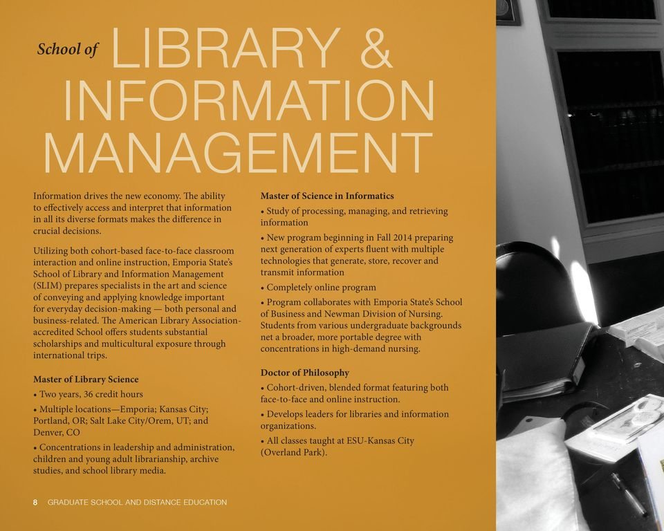 Utilizing both cohort-based face-to-face classroom interaction and online instruction, Emporia State s School of Library and Information Management (SLIM) prepares specialists in the art and science