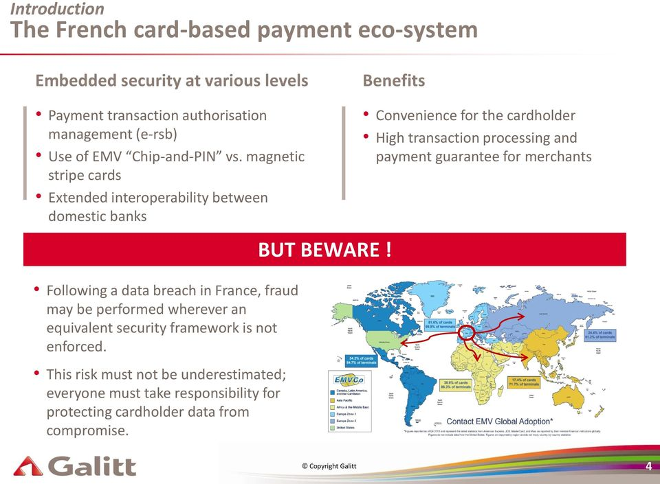 magnetic stripe cards Extended interoperability between domestic banks Benefits Convenience for the cardholder High transaction processing and payment