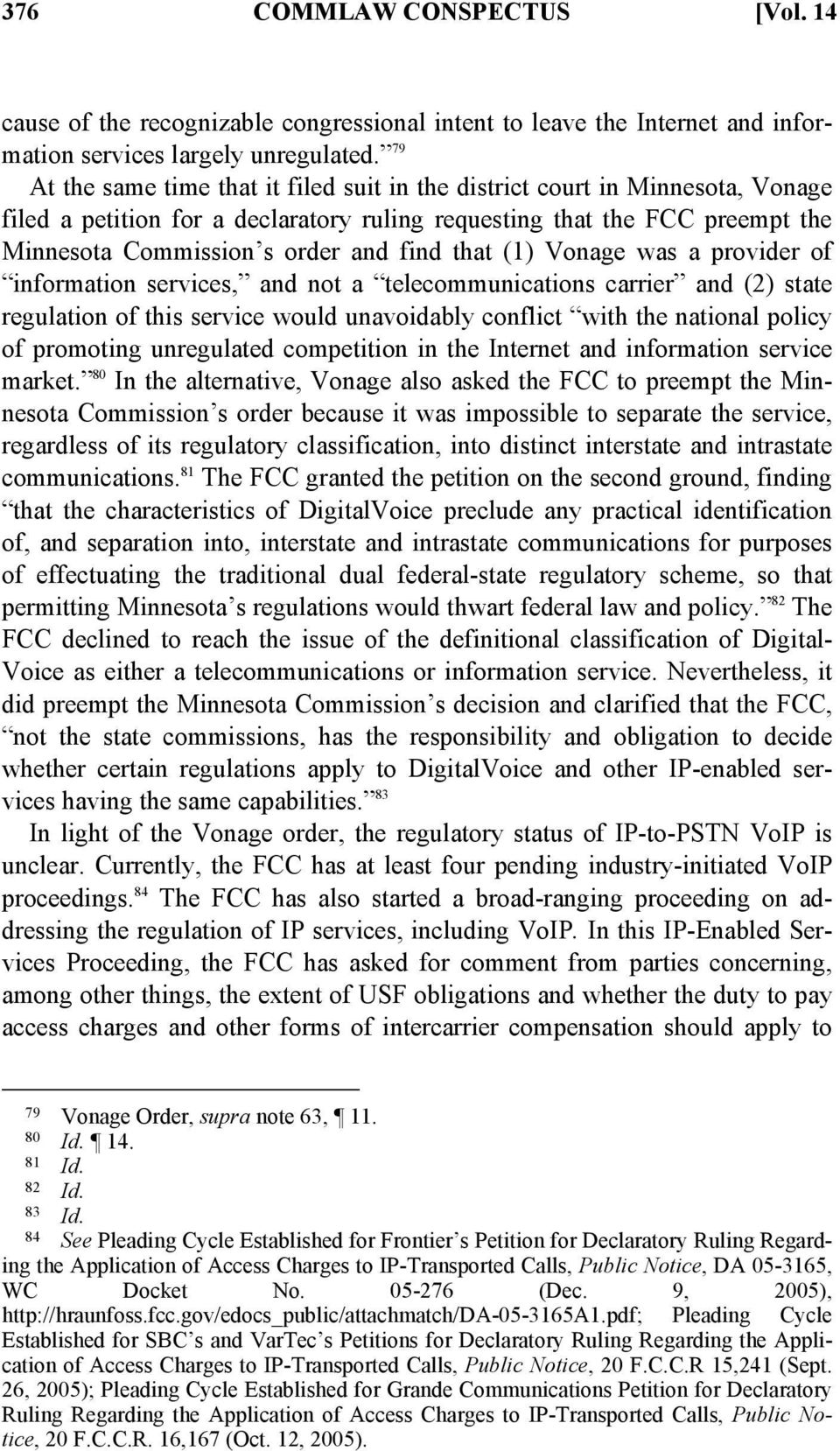 that (1) Vonage was a provider of information services, and not a telecommunications carrier and (2) state regulation of this service would unavoidably conflict with the national policy of promoting
