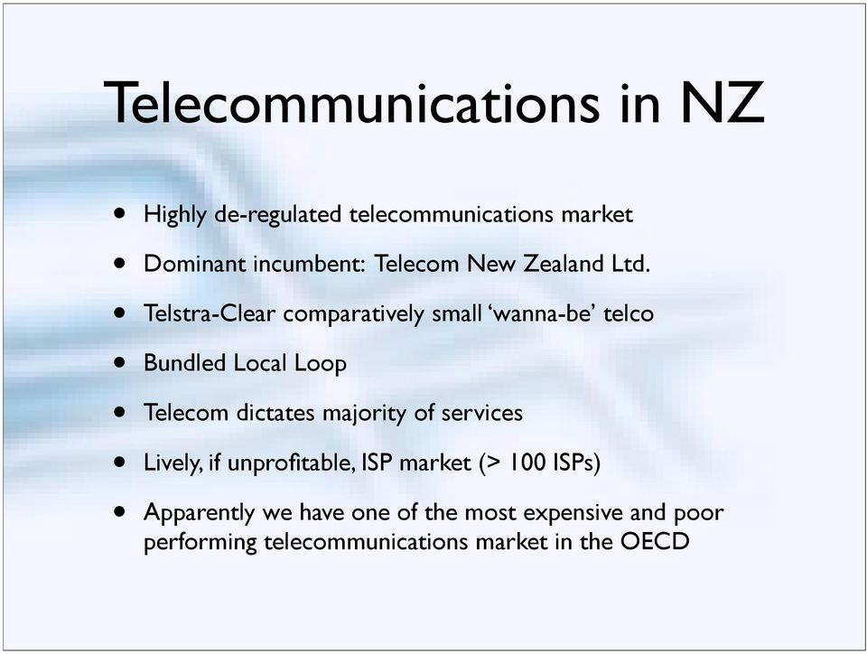 Telstra-Clear comparatively small wanna-be telco Bundled Local Loop Telecom dictates majority