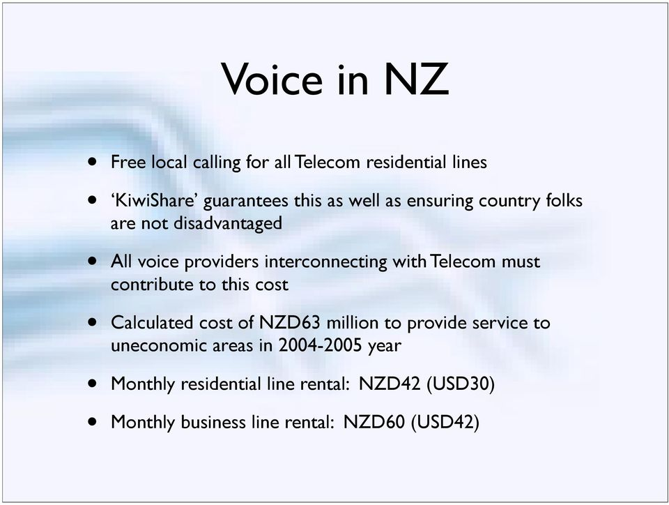 contribute to this cost Calculated cost of NZD63 million to provide service to uneconomic areas in