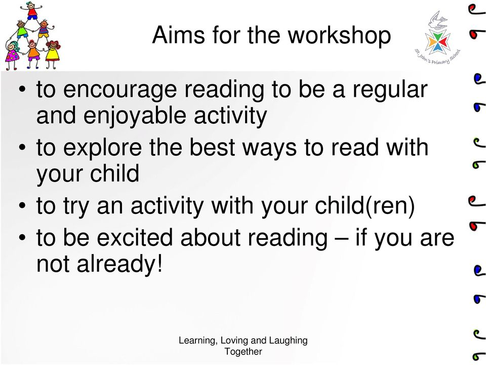 to read with your child to try an activity with your
