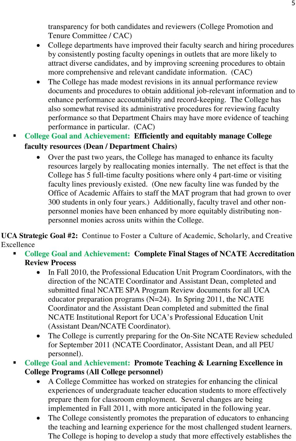 (CAC) The College has made modest revisions in its annual performance review documents and procedures to obtain additional job-relevant information and to enhance performance accountability and