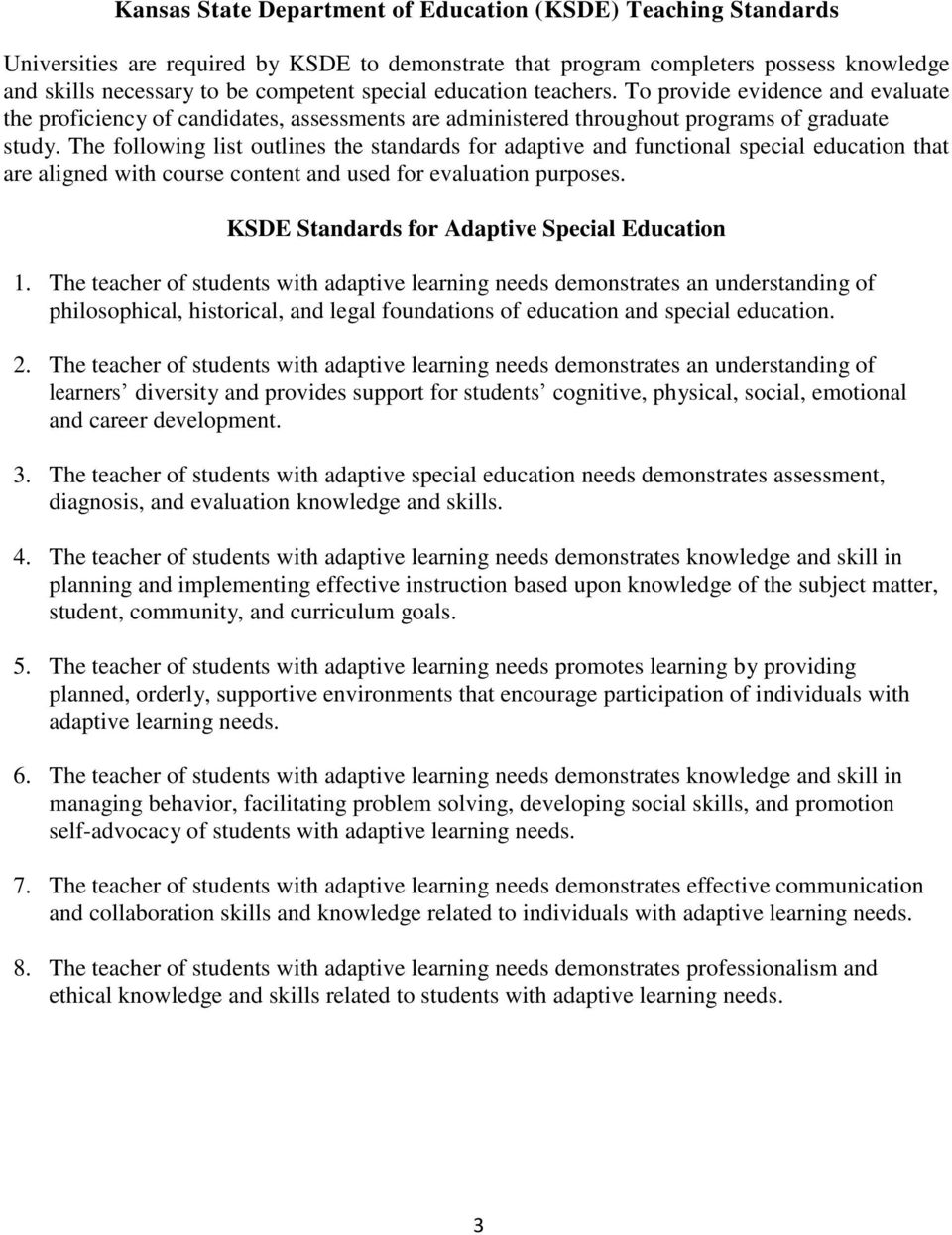 The following list outlines the standards for adaptive and functional special education that are aligned with course content and used for evaluation purposes.