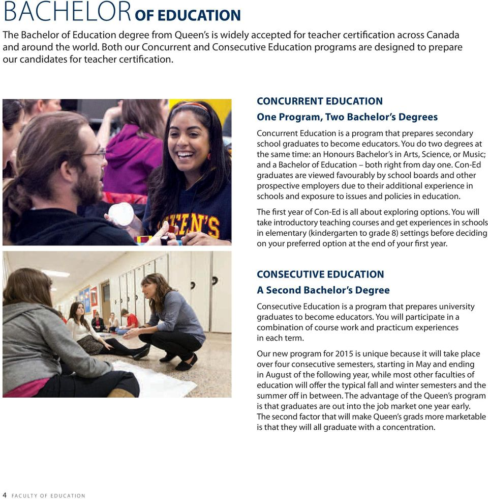 CONCURRENT EDUCATION One Program, Two Bachelor s Degrees Concurrent Education is a program that prepares secondary school graduates to become educators.