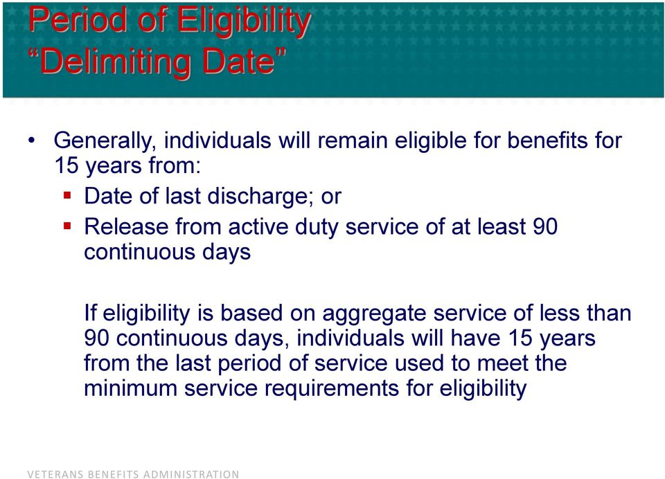 days If eligibility is based on aggregate service of less than 90 continuous days, individuals will