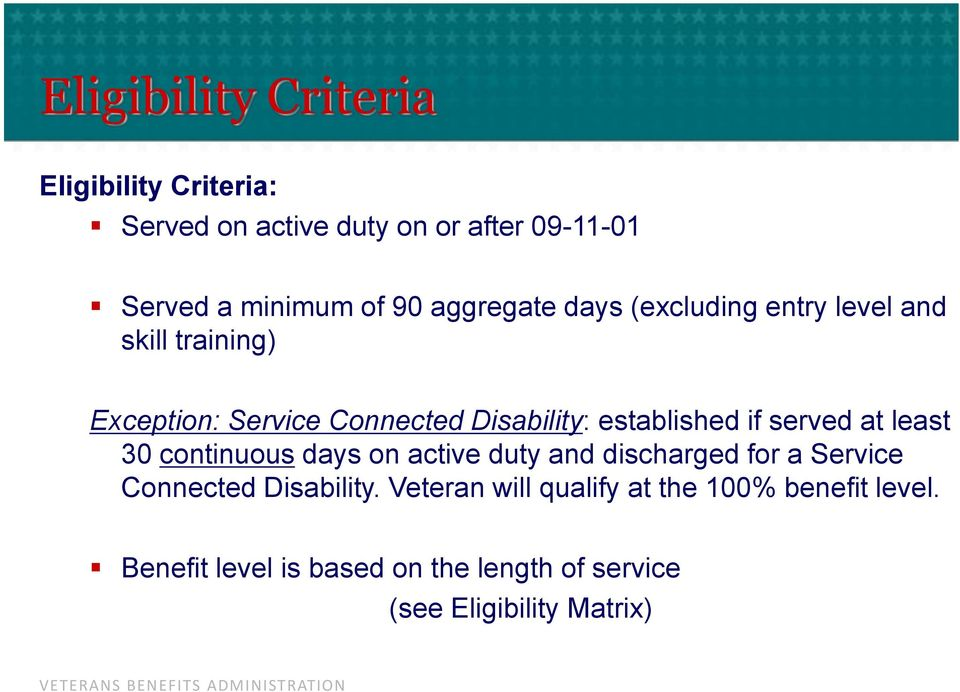 if served at least 30 continuous days on active duty and discharged for a Service Connected Disability.
