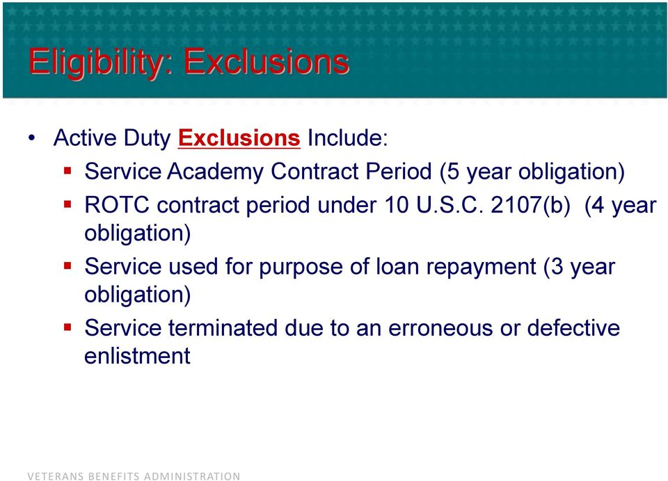 2107(b) (4 year obligation) Service used for purpose of loan repayment (3