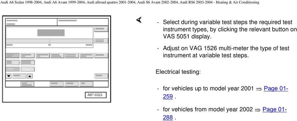 - Adjust on VAG 1526 multi-meter the type of test instrument at variable test