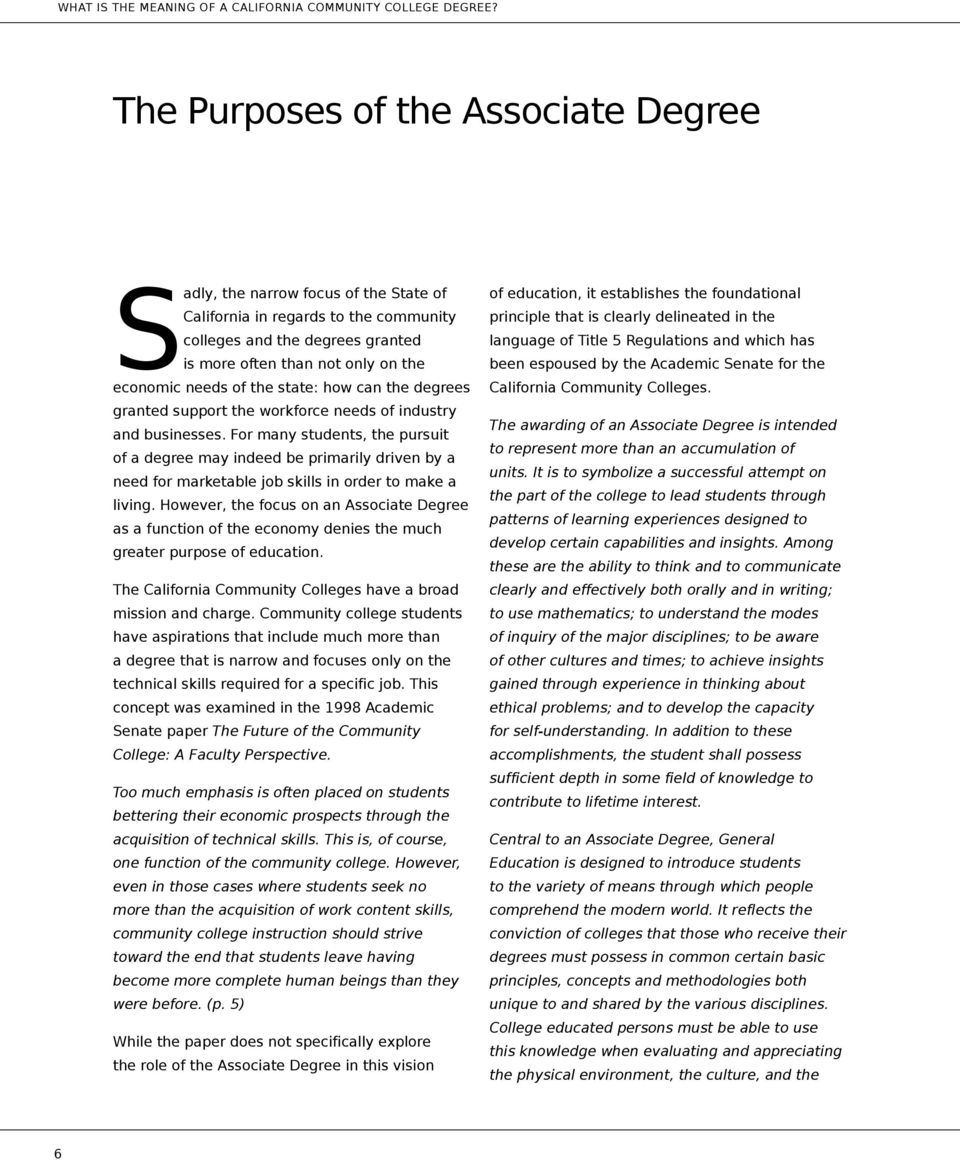 For many students, the pursuit of a degree may indeed be primarily driven by a need for marketable job skills in order to make a living.