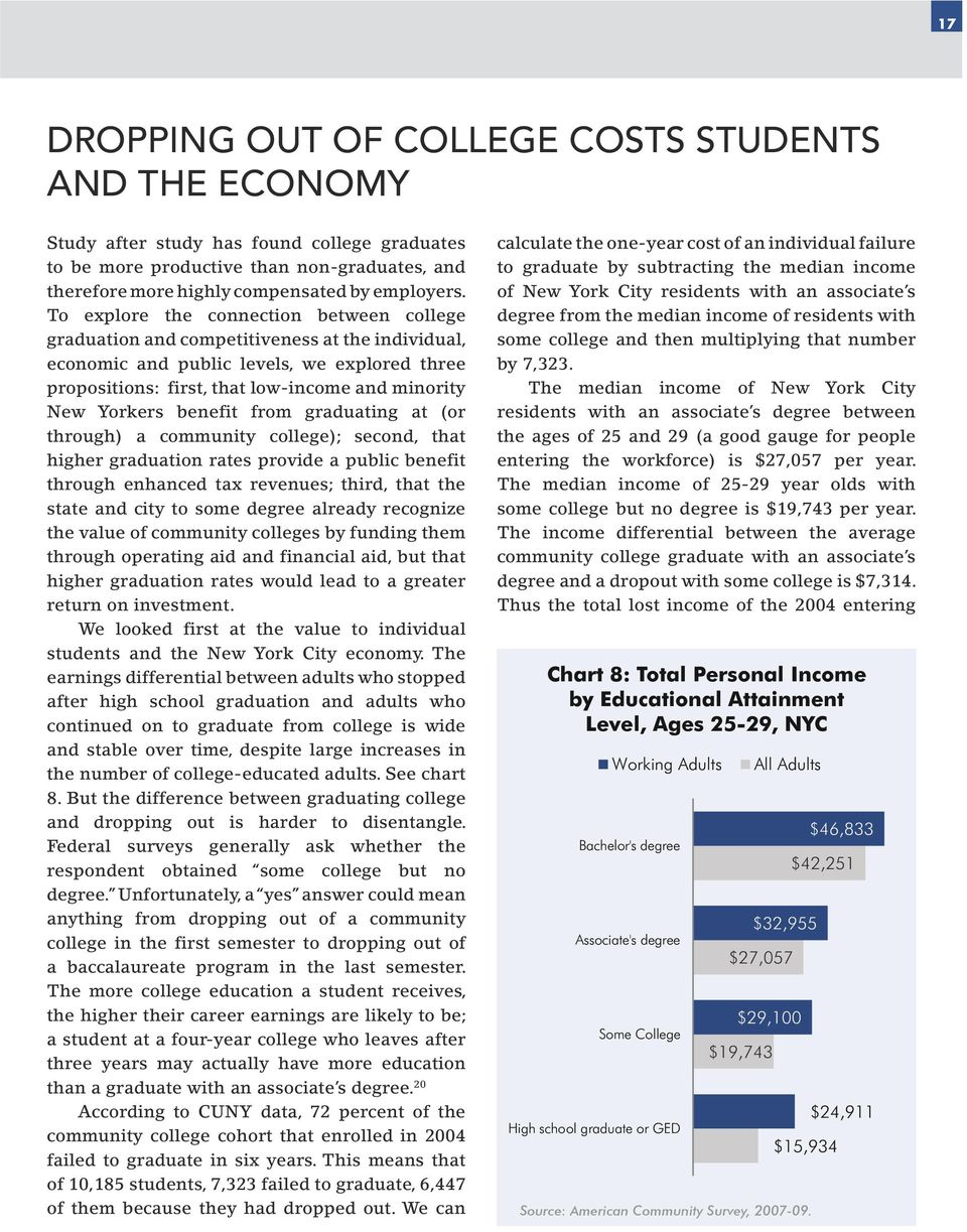 benefit from graduating at (or through) a community college); second, that higher graduation rates provide a public benefit through enhanced tax revenues; third, that the state and city to some