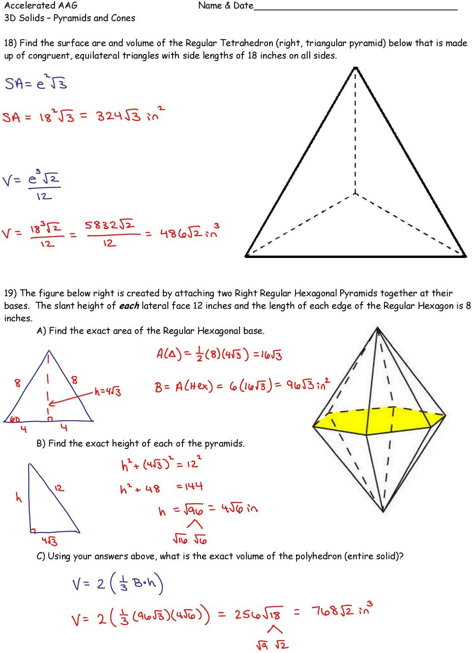 19) The figure below right is created by attaching two Right Regular Hexagonal Pyramids together at their bases.