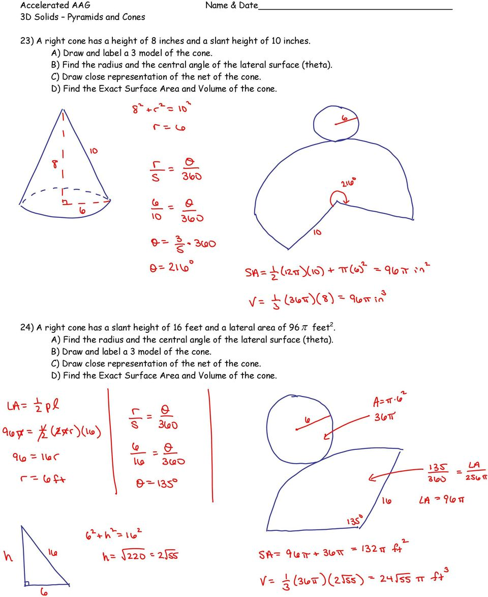 C) Draw close representation of the net of the cone. D) Find the Exact Surface Area and Volume of the cone.