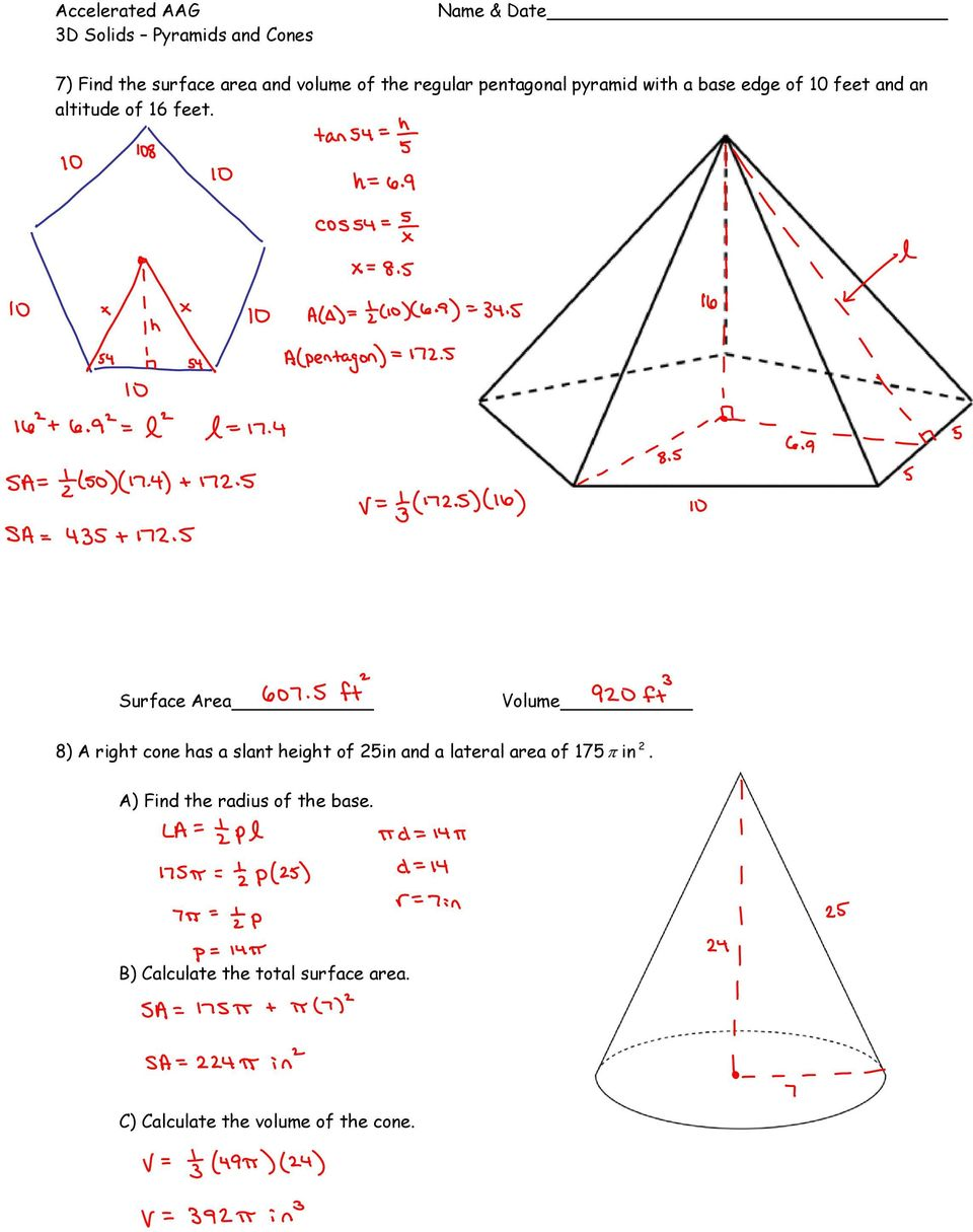 Surface Area Volume 8) A right cone has a slant height of 25in and a lateral area of 175 in 2.