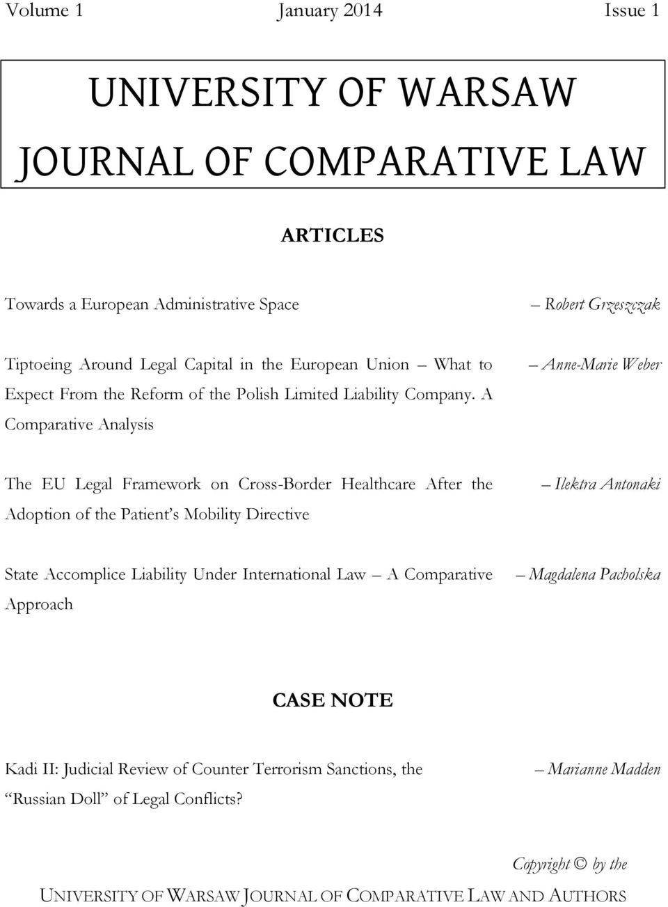 A Comparative Analysis AnneMarie Weber The EU Legal Framework on Cross-Border Healthcare After the Adoption of the Patient s Mobility Directive Ilektra Antonaki