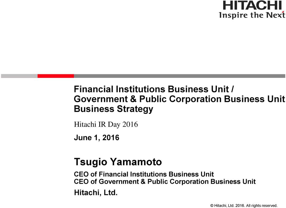 June 1, 2016 Tsugio Yamamoto CEO of Financial Institutions