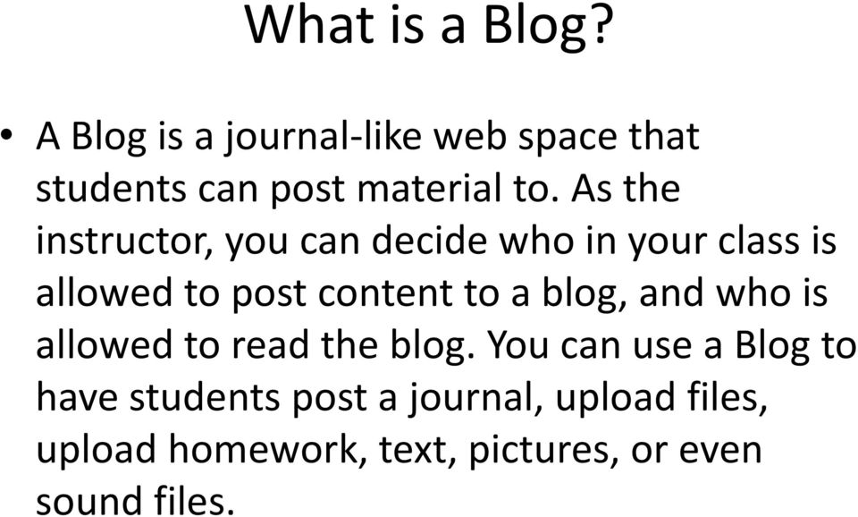 As the instructor, you can decide who in your class is allowed to post content to a