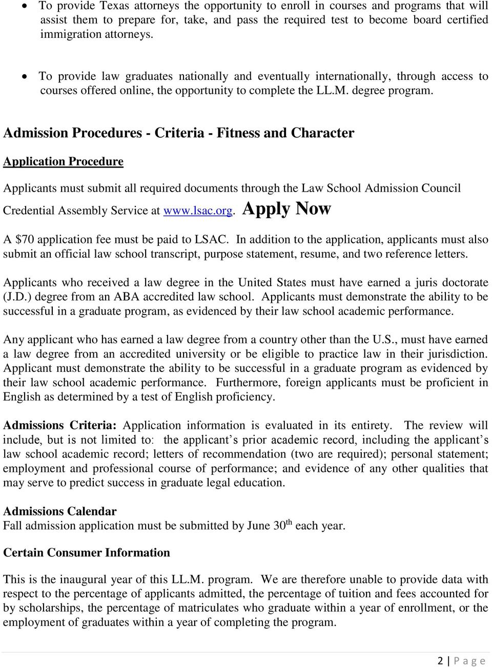 Admission Procedures - Criteria - Fitness and Character Application Procedure Applicants must submit all required documents through the Law School Admission Council Credential Assembly Service at www.