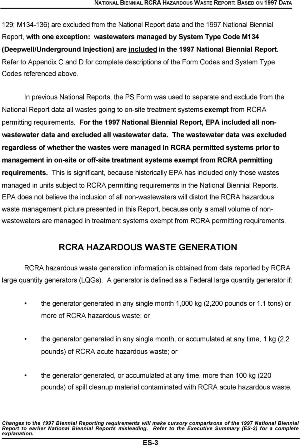 In previous National Reports, the PS Form was used to separate and exclude from the National Report data all wastes going to on-site treatment systems exempt from RCRA permitting requirements.
