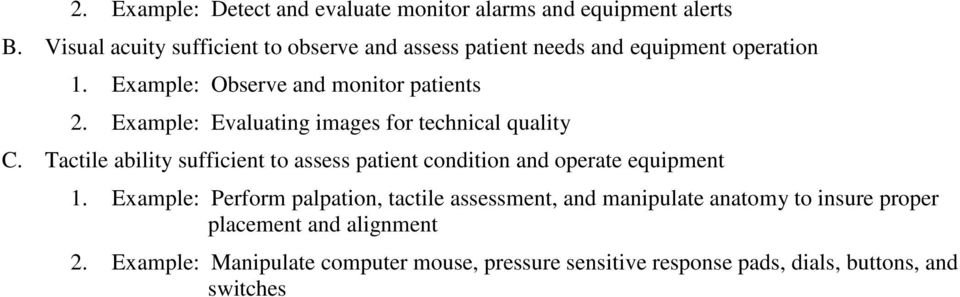 Example: Evaluating images for technical quality C. Tactile ability sufficient to assess patient condition and operate equipment 1.