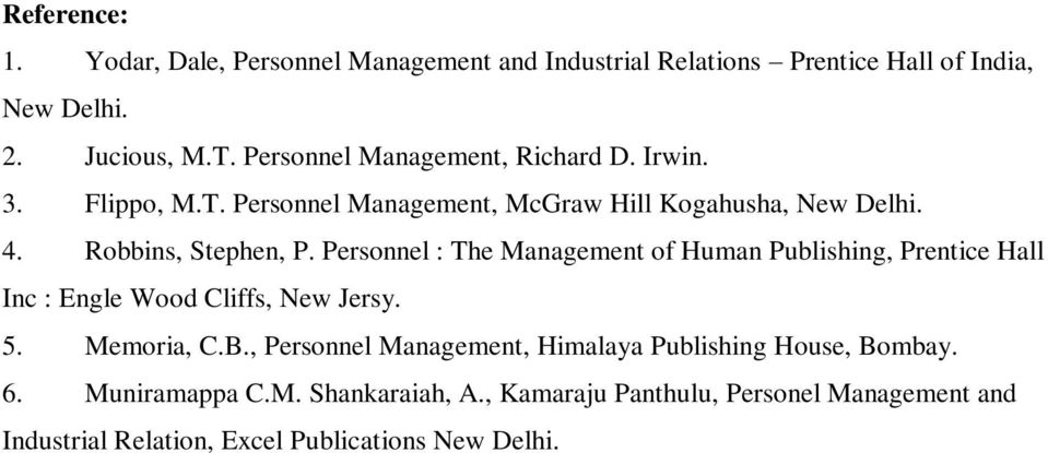 Personnel : The Management of Human Publishing, Prentice Hall Inc : Engle Wood Cliffs, New Jersy. 5. Memoria, C.B.