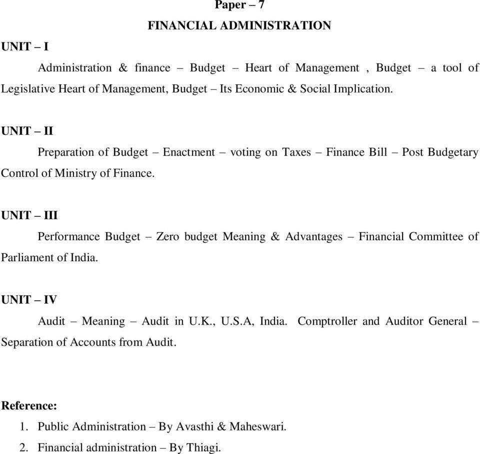 II Performance Budget Zero budget Meaning & Advantages Financial Committee of Parliament of India. V Audit Meaning Audit in U.K., U.S.A, India.