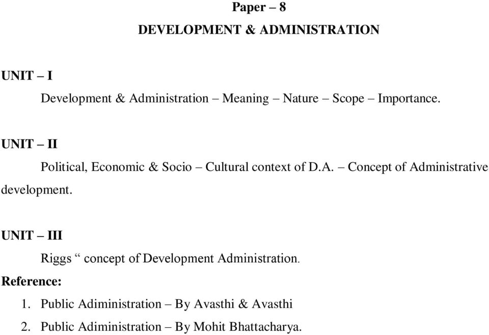 A. Concept of Administrative II Riggs concept of Development Administration. 1.