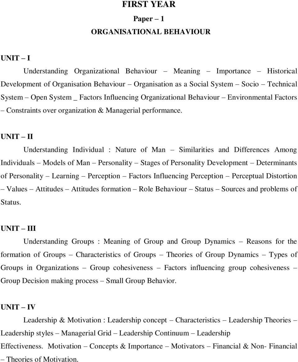 I Understanding Individual : Nature of Man Similarities and Differences Among Individuals Models of Man Personality Stages of Personality Development Determinants of Personality Learning Perception