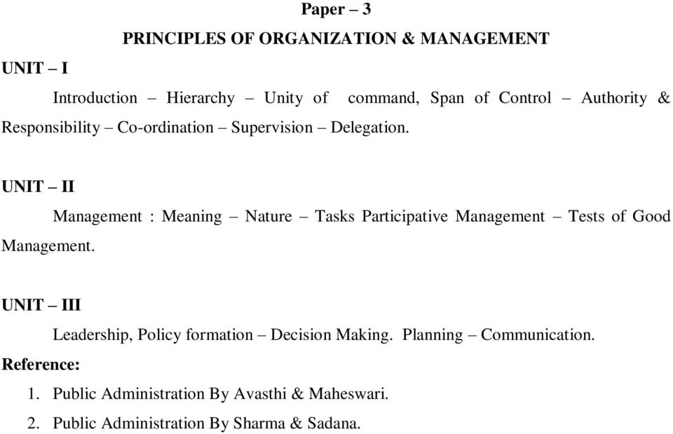 Management : Meaning Nature Tasks Participative Management Tests of Good II Leadership, Policy formation
