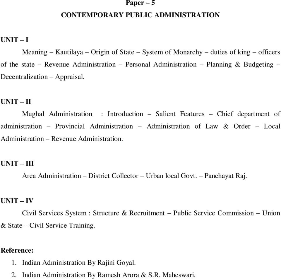 I Mughal Administration : Introduction Salient Features Chief department of administration Provincial Administration Administration of Law & Order Local Administration Revenue