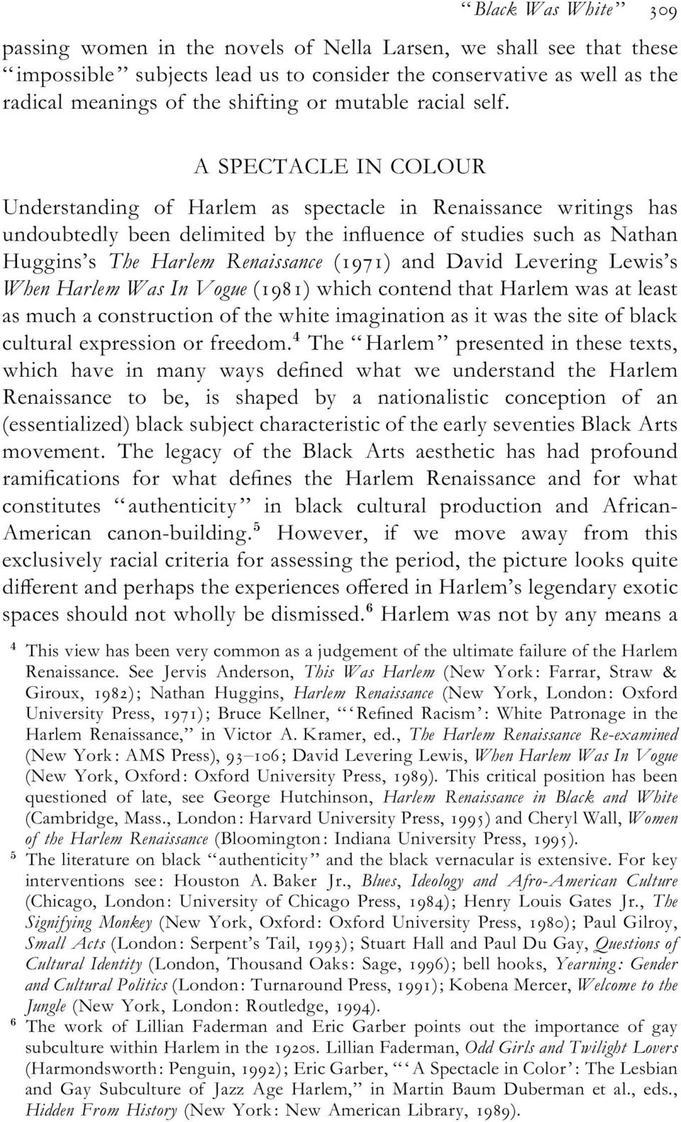 A SPECTACLE IN COLOUR Understanding of Harlem as spectacle in Renaissance writings has undoubtedly been delimited by the influence of studies such as Nathan Huggins s The Harlem Renaissance (1971)