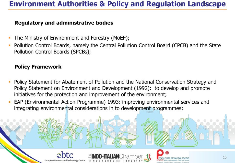 and the National Conservation Strategy and Policy Statement on Environment and Development (1992): to develop and promote initiatives for the protection and