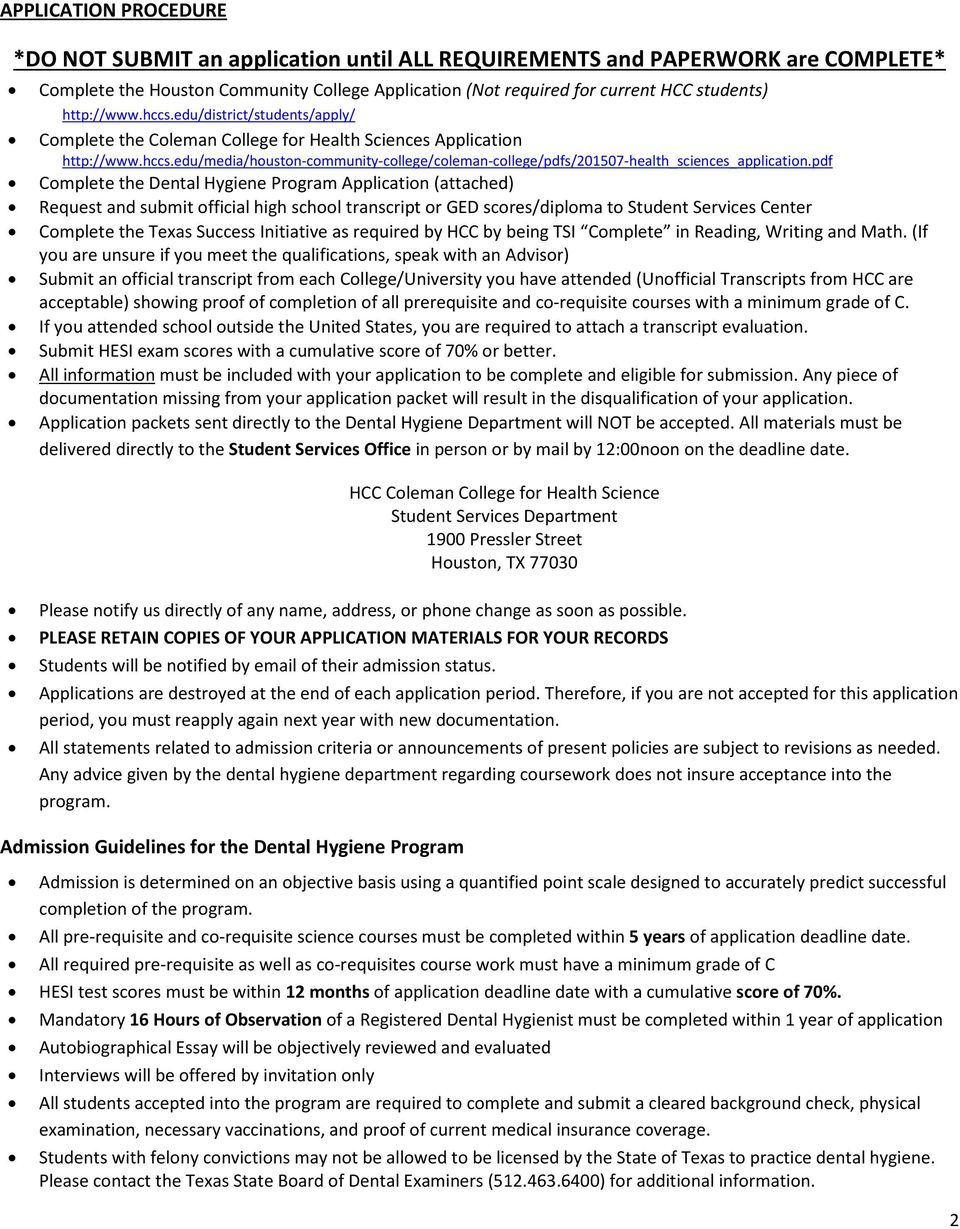 pdf Complete the Dental Hygiene Program Application (attached) Request and submit official high school transcript or GED scores/diploma to Student Services Center Complete the Texas Success