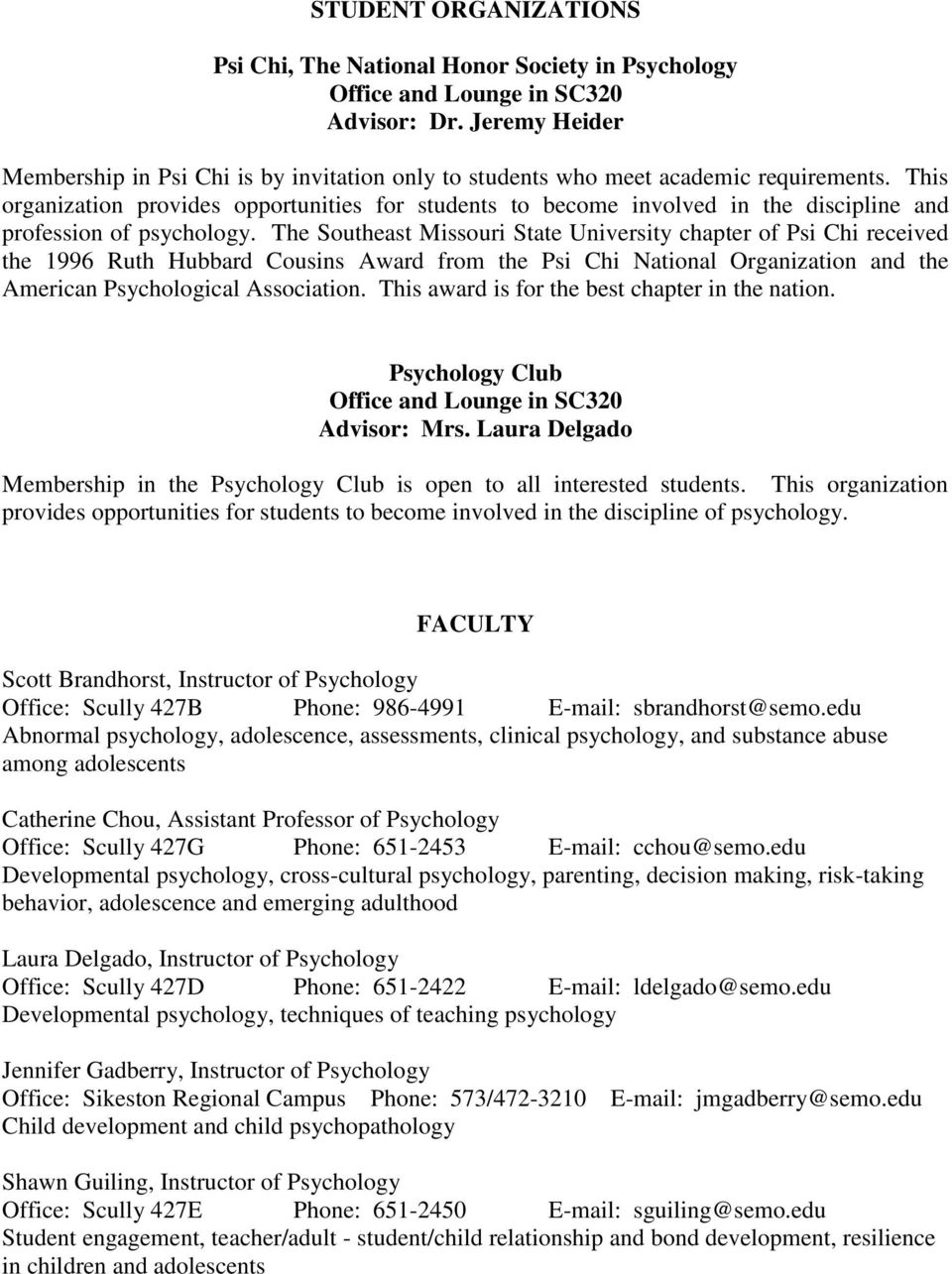 This organization provides opportunities for students to become involved in the discipline and profession of psychology.