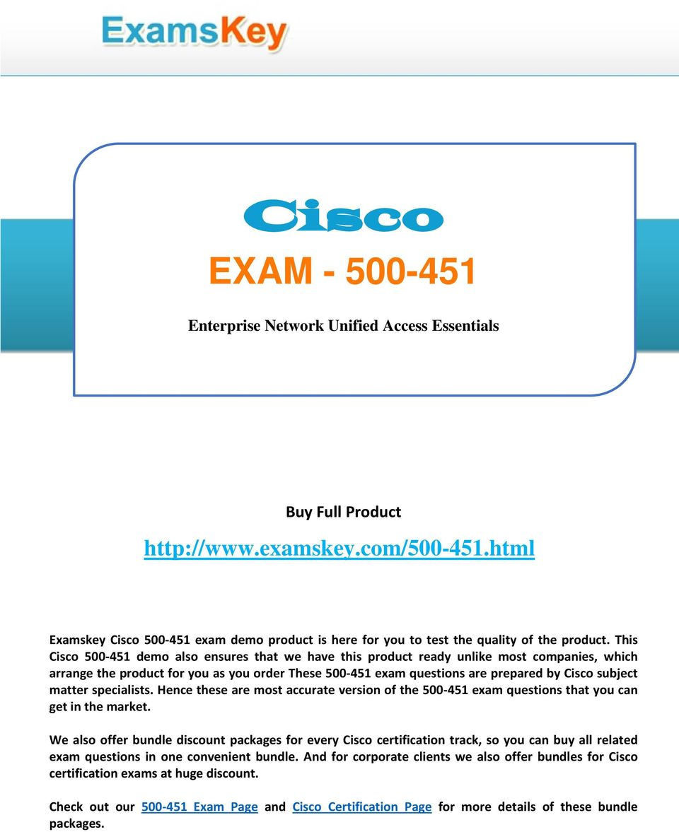 This Cisco 500-451 demo also ensures that we have this product ready unlike most companies, which arrange the product for you as you order These 500-451 exam questions are prepared by Cisco subject
