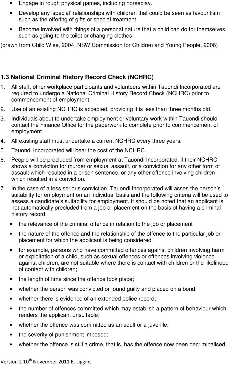(drawn from Child Wise, 2004; NSW Commission for Children and Young People, 2006) 1.3 National Criminal History Record Check (NCHRC) 1.