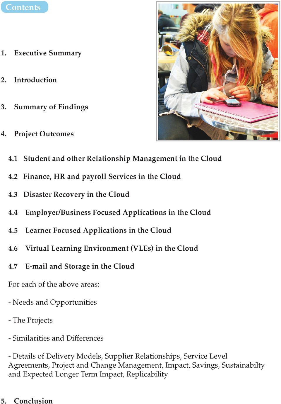 5 Learner Focused Applications in the Cloud 4.6 Virtual Learning Environment (VLEs) in the Cloud 4.