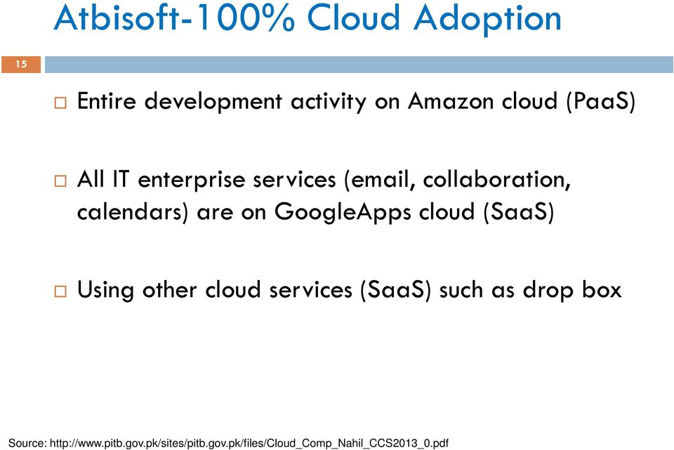 GoogleApps cloud (SaaS) Using other cloud services (SaaS) such as drop box