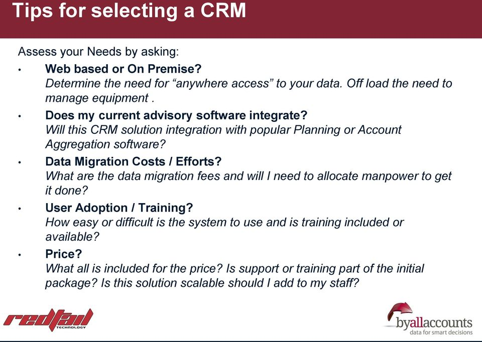 What are the data migration fees and will I need to allocate manpower to get it done? User Adoption / Training?