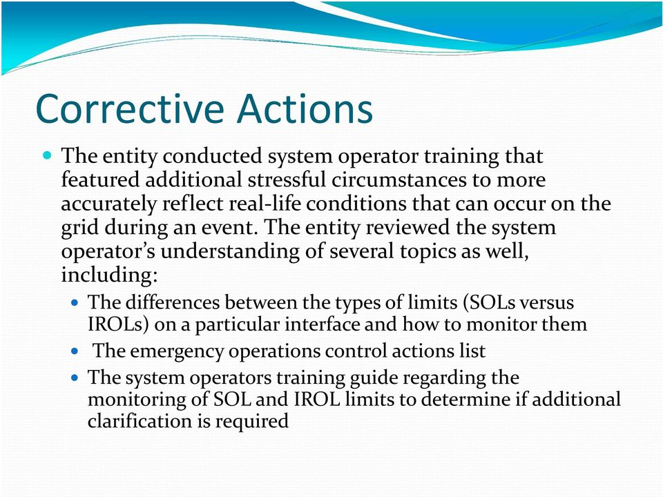 The entity reviewed the system operator s understanding of several topics as well, including: The differences between the types of limits (SOLs