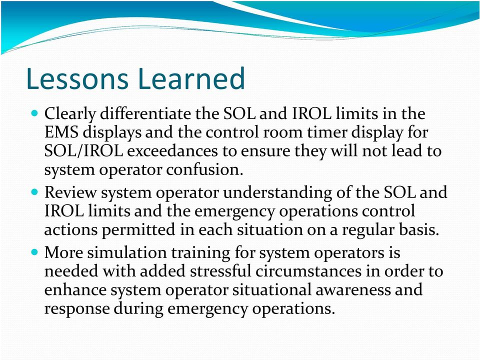 Review system operator understanding of the SOL and IROL limits and the emergency operations control actions permitted in each situation