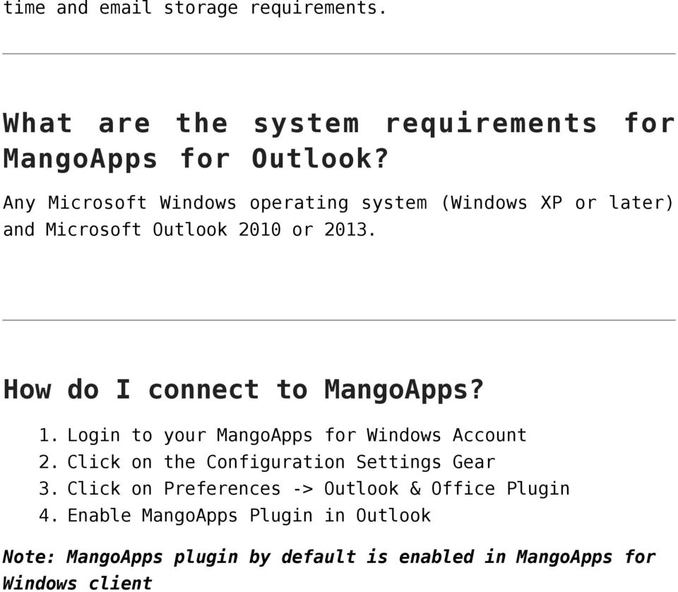How do I connect to MangoApps? 1. Login to your MangoApps for Windows Account 2.