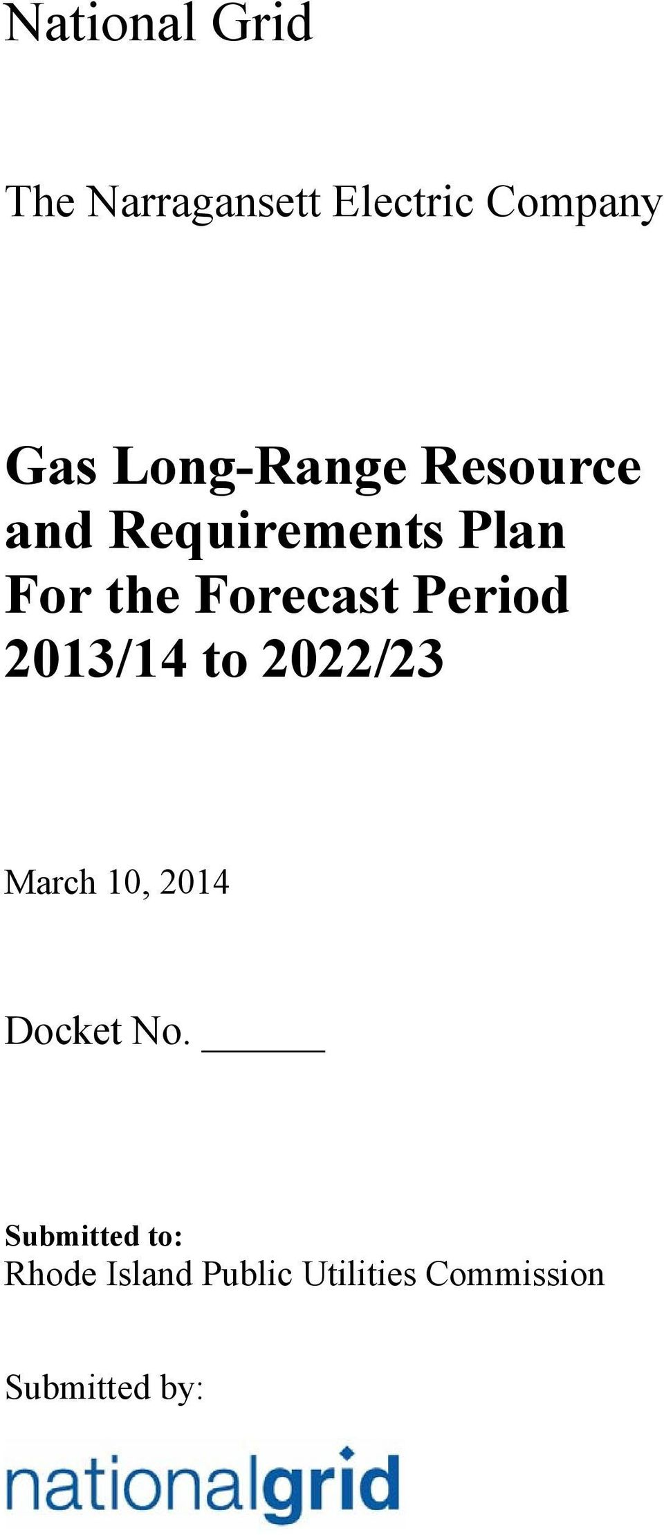 Forecast Period 2013/14 to 2022/23 March 10, 2014 Docket