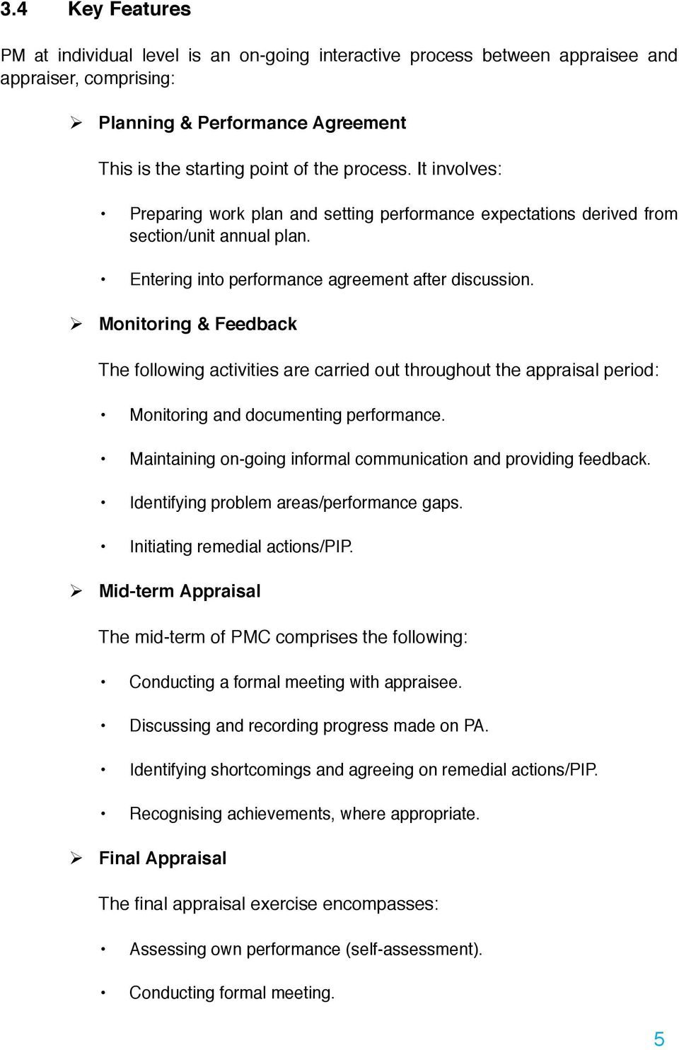 Ø Monitoring & Feedback The following activities are carried out throughout the appraisal period: Monitoring and documenting performance.