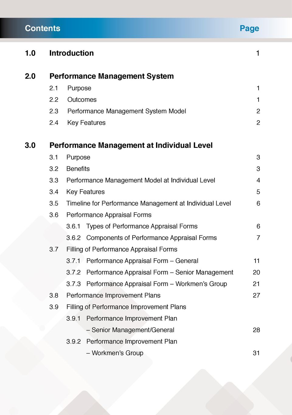 5 Timeline for Performance Management at Individual Level 6 3.6 Performance Appraisal Forms 3.6.1 Types of Performance Appraisal Forms 6 3.6.2 Components of Performance Appraisal Forms 7 3.